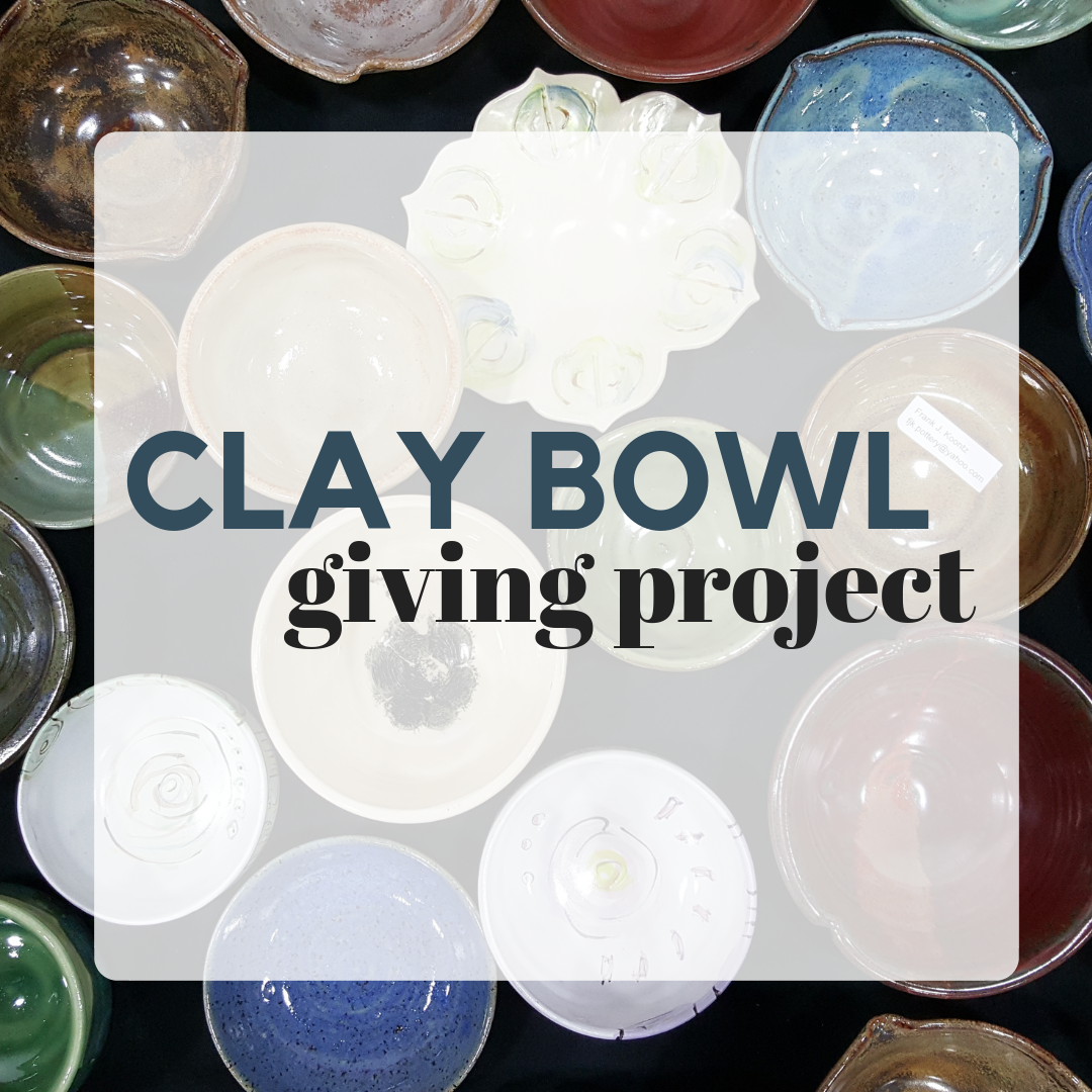 "Words ""Clay Bowl Giving Project"" over an image of handmade bowls"