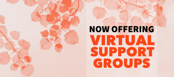 black and orange text stating now offering virtual support groups against a light persimmon gradient backdrop