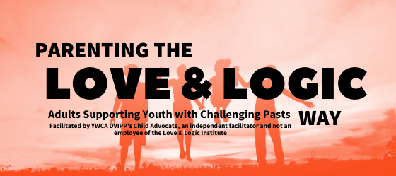 "Orange and white background silhouettes of two adults and two children. Reads ""Parenting the Love and Logic, Supporting youths with challenging pasts."