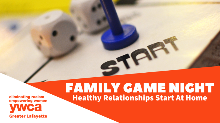 photo of a board game in the background, orange and white shapes overlayed. Works read: Family Game Night, Healthy Relationships Start at Home