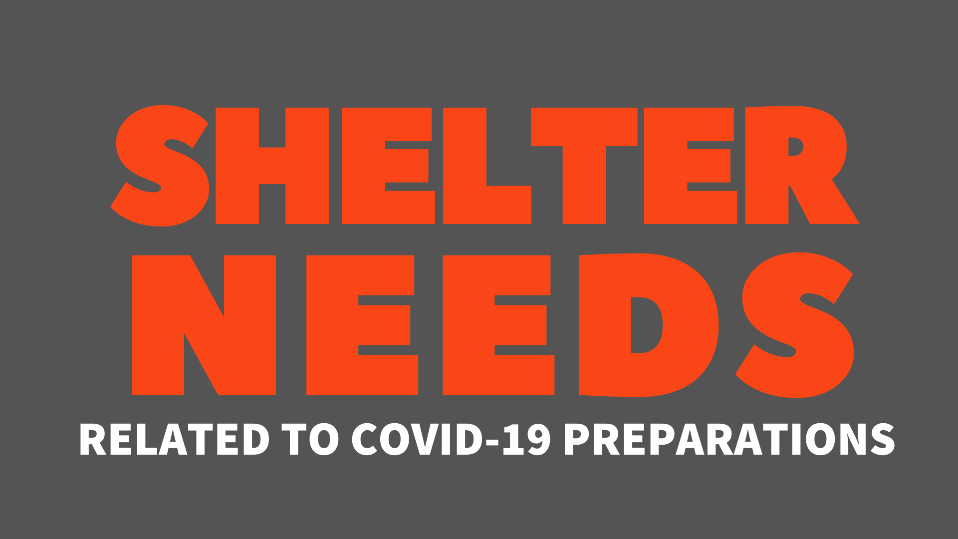Shelter Needs Related to to COVID-19 preparations