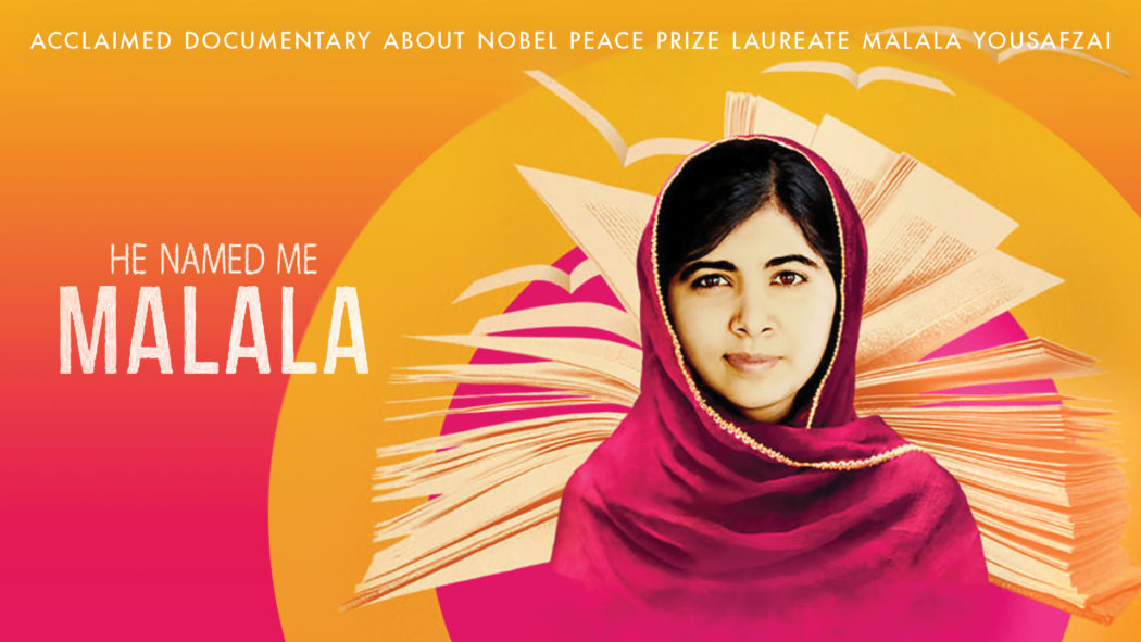 "Illustrastion of Malala Yousafzai set against a background of maroon, gold and orange: Words across the top read ""acclaimed documentary about nobel peace prize laureate Malala Yousafzai, He Named Me Malala"""