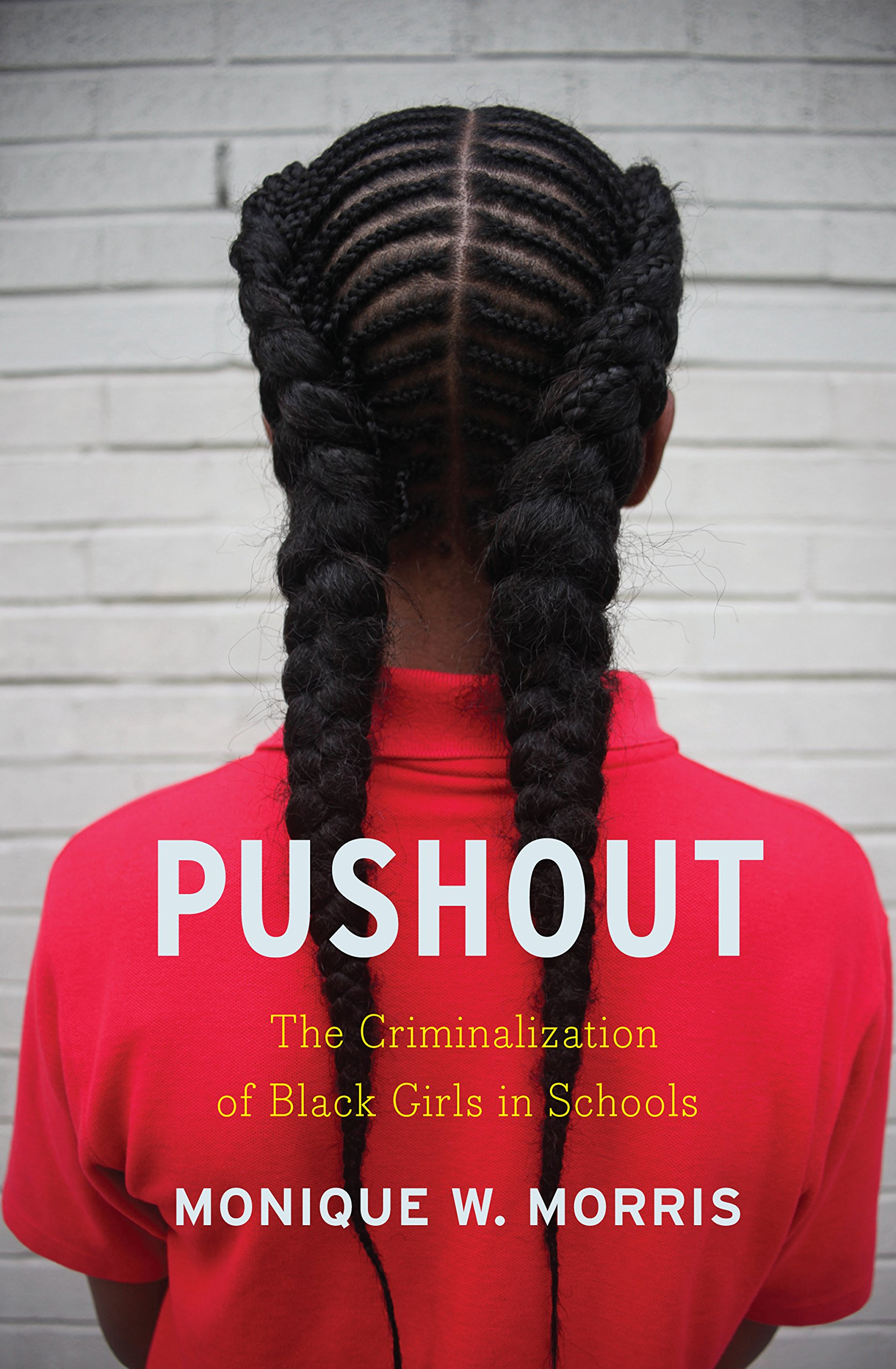Book cover for Pushout: The Criminalization of Black Girls in School by Monique Morris